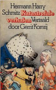 Katastrofale verhalen - Hermann Harry Schmitz (ISBN 9789029544474)