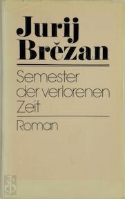 Semester Der Verlorenen Zeit. The Fallow Years. (Translated by Joan Becker, Valerie Stone, Andrew White.). - Jurij Brězan