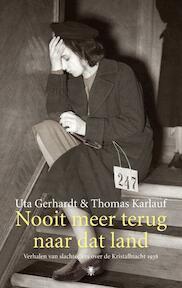 Nooit meer terug naar dat land - Uta Gerhardt (ISBN 9789023458715)