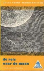 Van de aarde naar de maan - Jules Gabriel Verne, Ingrid Hölscher, Henri Montaut (ISBN 9789062139132)