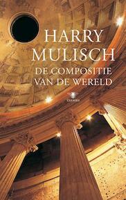 De compositie van de wereld - Harry Mulisch (ISBN 9789023428213)