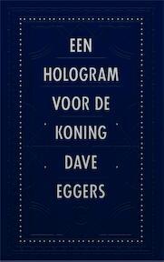 Een hologram voor de koning - Dave Eggers (ISBN 9789048812523)