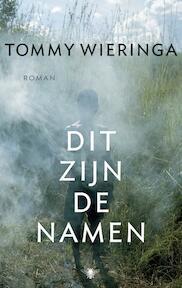 Dit zijn de namen - Tommy Wieringa (ISBN 9789023473282)
