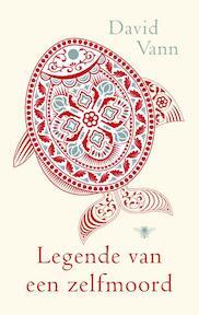Legende van een zelfmoord - David Vann (ISBN 9789023458425)