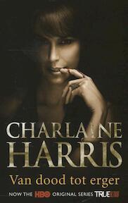 Van dood tot erger - Charlaine Harris (ISBN 9789024555536)