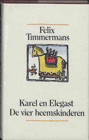Karel en Elegast - De vier heemskinderen - Felix Timmermans (ISBN 9789061527954)