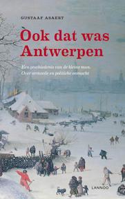 Ook dat was Antwerpen - Gustaaf Asaert (ISBN 9789020993073)
