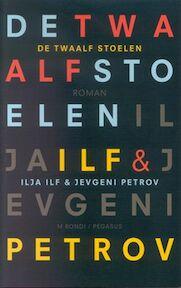 De twaalf stoelen - Ilja Ilf, Jevgeni Petrov (ISBN 9789080154414)