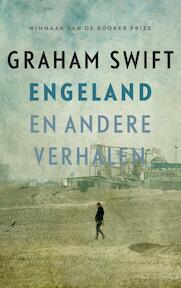 Engeland en andere verhalen - Graham Swift (ISBN 9789048824335)
