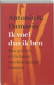 Ik voel dus ik ben - Antonio Damasio (ISBN 9789028420045)