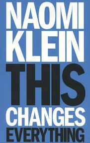 This Changes Everything - Naomi Klein (ISBN 9781846145063)