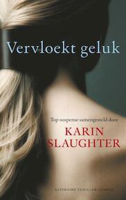 Vervloekt geluk - Karin Slaughter (ISBN 9789023412984)