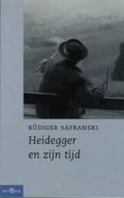 Heidegger en zijn tijd - Rüdiger Safranski (ISBN 9789025414191)