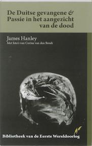 De Duitse Gevangene en Passie in het aangezicht van de Dood - James Hanley (ISBN 9789089601117)