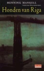 Honden van Riga - Henning Mankell (ISBN 9789052265438)