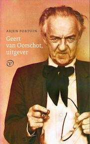 Biografie G.A. van Oorschot - Arjen Fortuin (ISBN 9789028261150)