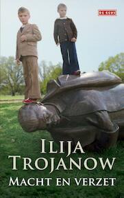 Macht en verzet - Ilija Trojanow (ISBN 9789044536607)