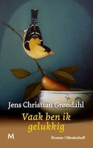 Vaak ben ik gelukkig - Jens Christian Grøndahl (ISBN 9789029090124)