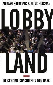 Lobbyland - Ariejan Korteweg, Eline Huisman (ISBN 9789044538106)