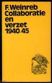 Collaboratie en verzet 1940-45 - F. Weinreb (ISBN 9789029001038)