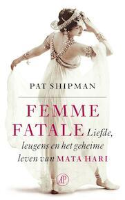 Femme fatale - Pat Shipman (ISBN 9789029511520)