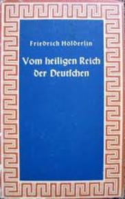 Vom heiligen Reich der Deutschen - Friedrich Hölderlin