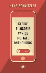 Kleine filosofie van de digitale onthouding - Hans Schnitzler (ISBN 9789023477280)