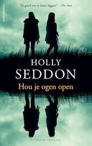 Hou je ogen open - Holly Seddon (ISBN 9789026339233)