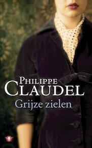 Grijze zielen - Philippe Claudel (ISBN 9789023452867)