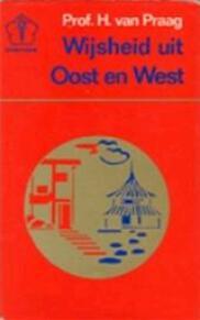 Wijsheid uit Oost en West - Henri Praag (ISBN 9789020245479)