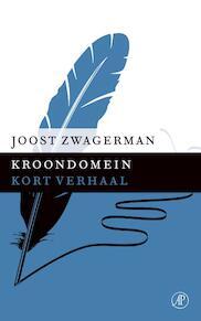 Kroondomein - Joost Zwagerman (ISBN 9789029592062)