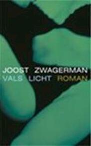 Vals licht - Joost Zwagerman (ISBN 9789029558570)