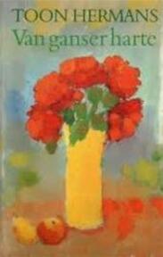 Van ganser harte - Toon Hermans (ISBN 9789026102417)