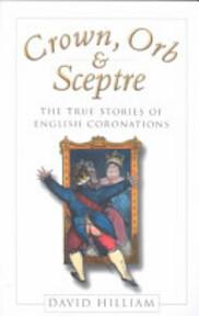 Crown, Orb & Sceptre - David Hilliam (ISBN 9780750930727)