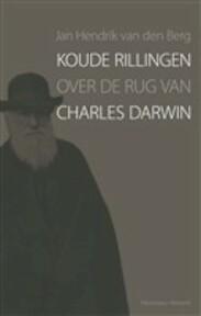 Koude rillingen over de rug van Charles Darwin - Jan Hendrik van Den Berg (ISBN 9789028952850)