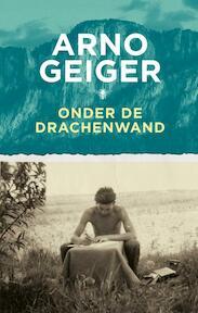Onder de Drachenwand - Arno Geiger (ISBN 9789403132501)