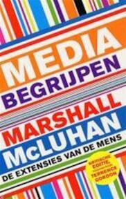 Media begrijpen - Marshall Mcluhan, Terrence Amp; Gordon (ISBN 9789057121494)