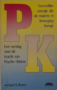 Psycho-kinese - Michael Harold Brown (ISBN 9789025268619)