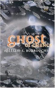 Ghost of chance - William S. Burroughs (ISBN 9781852424060)