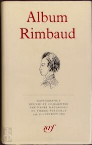 Album Rimbaud - Arthur Rimbaud, Henri [ed.] Matarasso, Pierre Petitfils