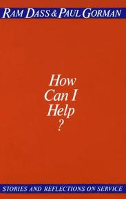 How Can I Help - Ram Dass, Paul Gorman (ISBN 9780394729473)