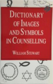 Dictionary of Images and Symbols in Counselling - William Stewart (ISBN 9781853023514)