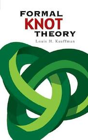 Formal Knot Theory - Louis H. Kauffman (ISBN 9780486450520)