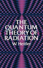 The Quantum Theory of Radiation - W. Heitler (ISBN 9780486645582)