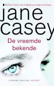 De vreemde bekende - Jane Casey (ISBN 9789041425003)