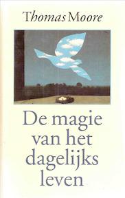 De magie van het dagelijks leven - Thomas Moore (ISBN 9789063255138)