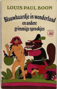 Blauwbaardje in wonderland en andere grimmige sprookjes voor verdorven kinderen - Louis Paul Boon