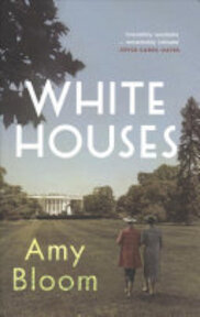 White Houses - Amy Bloom (ISBN 9781783784929)