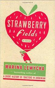 Strawberry fields - Marina Lewycka (ISBN 9781594201370)