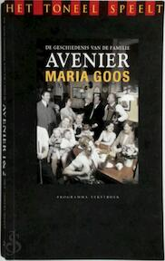 Het Toneel Speelt: De geschiedenis van de familie Avenier. Deel 1 en 2 - Maria Goos (ISBN 9789078629023)
